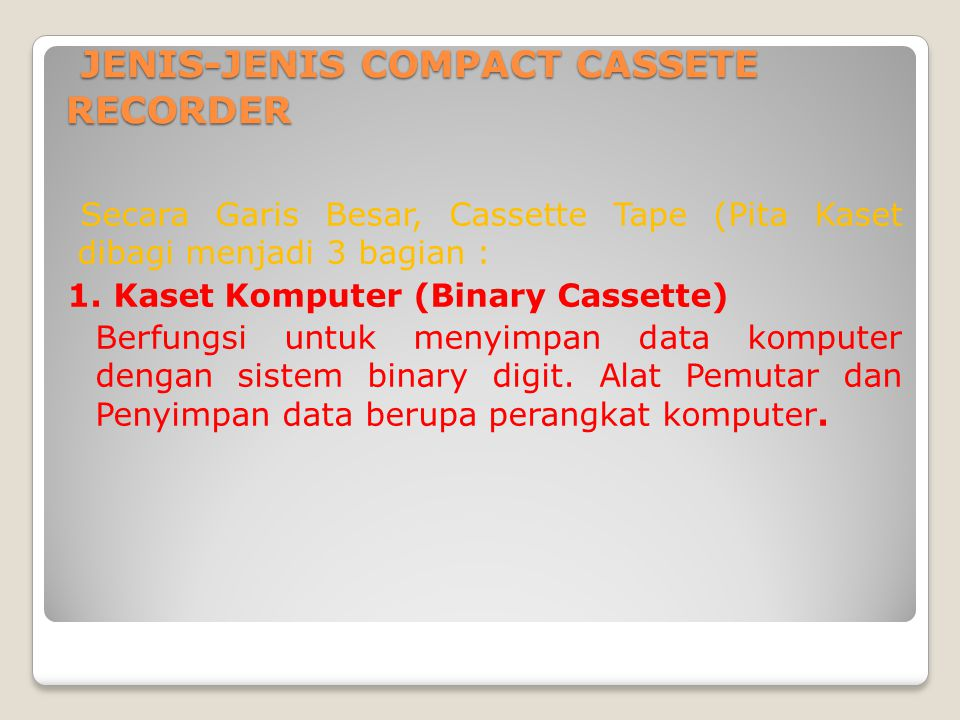 JENIS-JENIS COMPACT CASSETE RECORDER