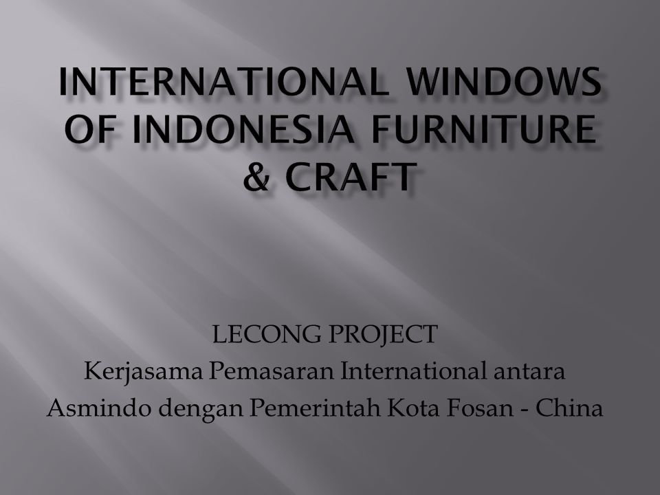 INTERNATIONAL WINDOWS of INDONESIA FURNITURE & CRAFT