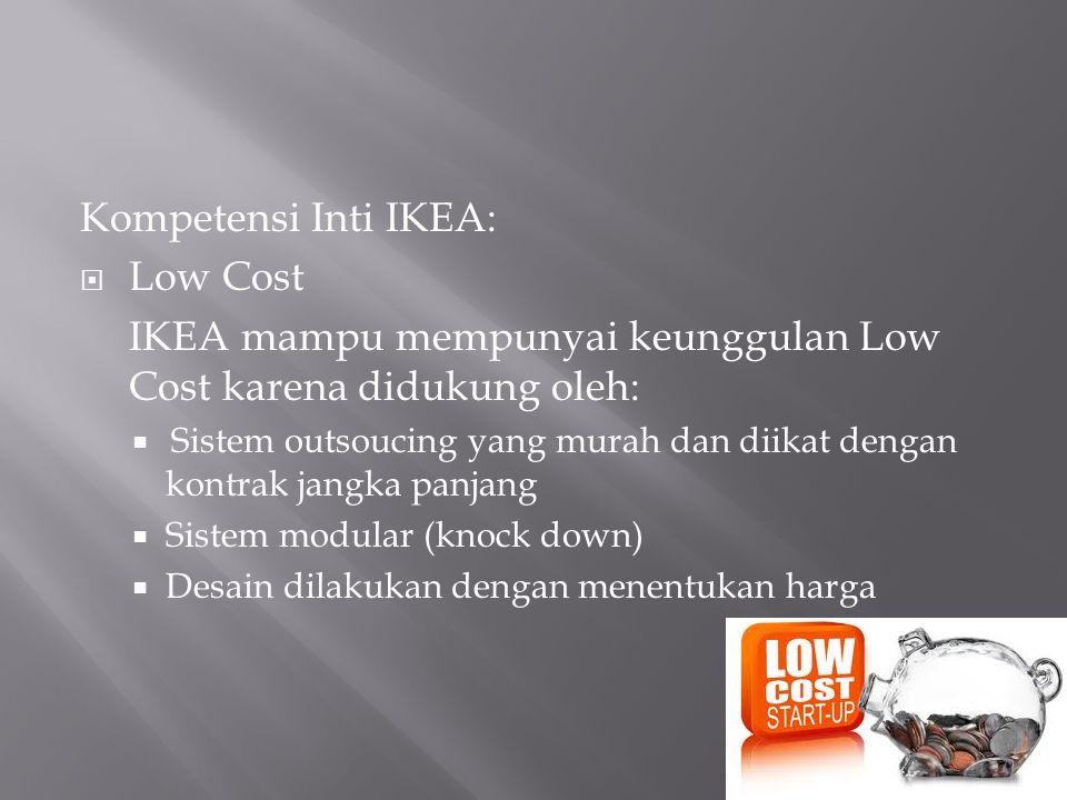 IKEA mampu mempunyai keunggulan Low Cost karena didukung oleh: