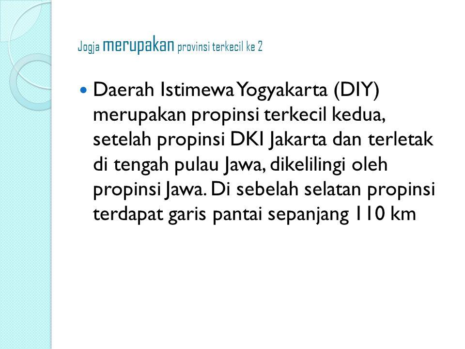 Jogja merupakan provinsi terkecil ke 2