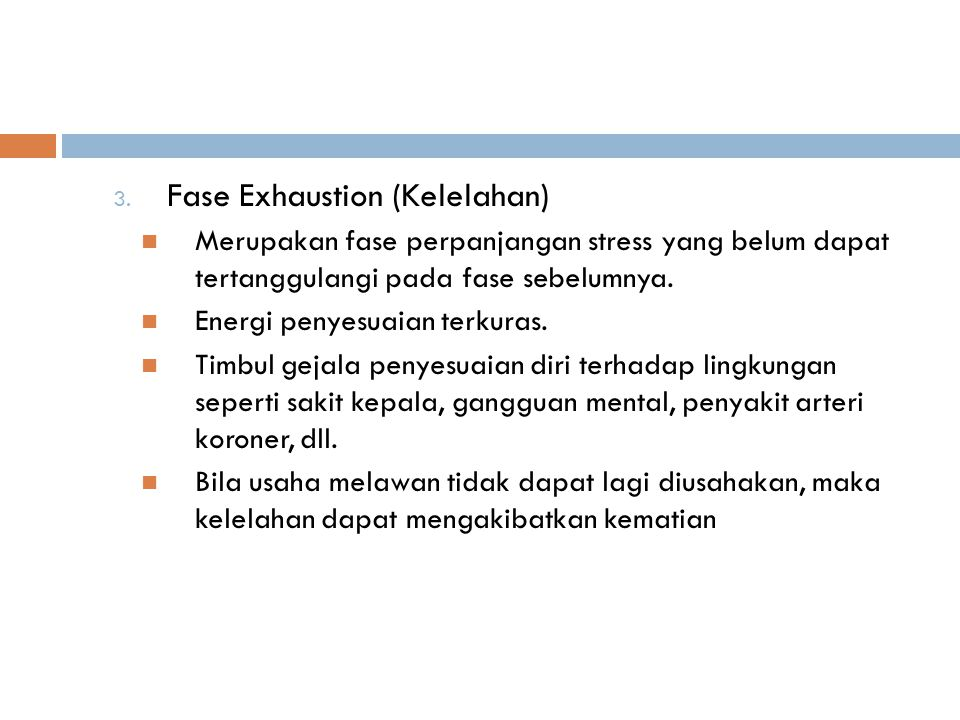 Fase Exhaustion (Kelelahan)