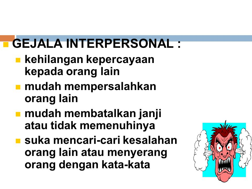 GEJALA INTERPERSONAL :