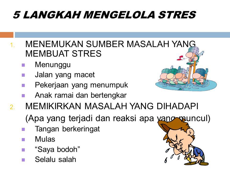 5 LANGKAH MENGELOLA STRES