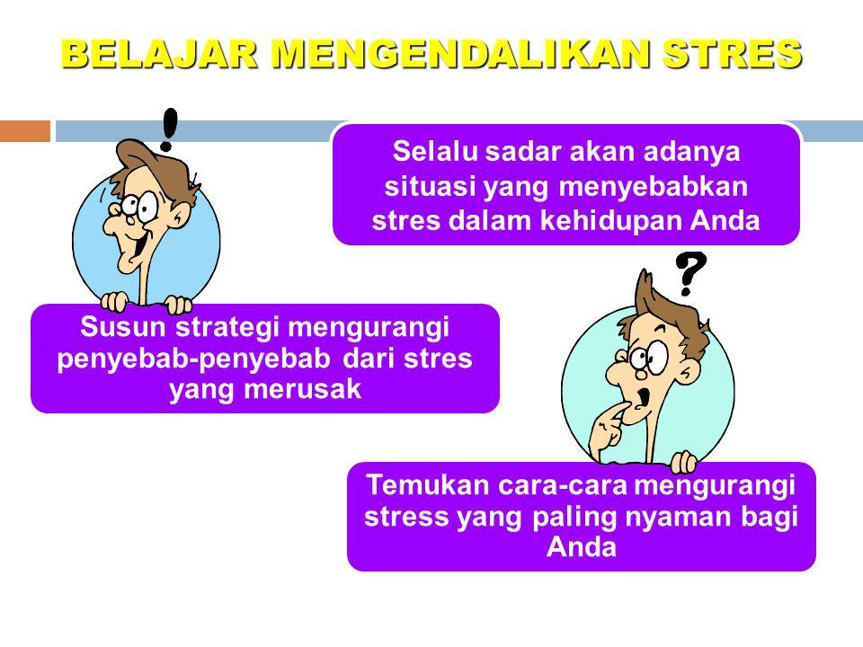 BELAJAR MENGENDALIKAN STRES