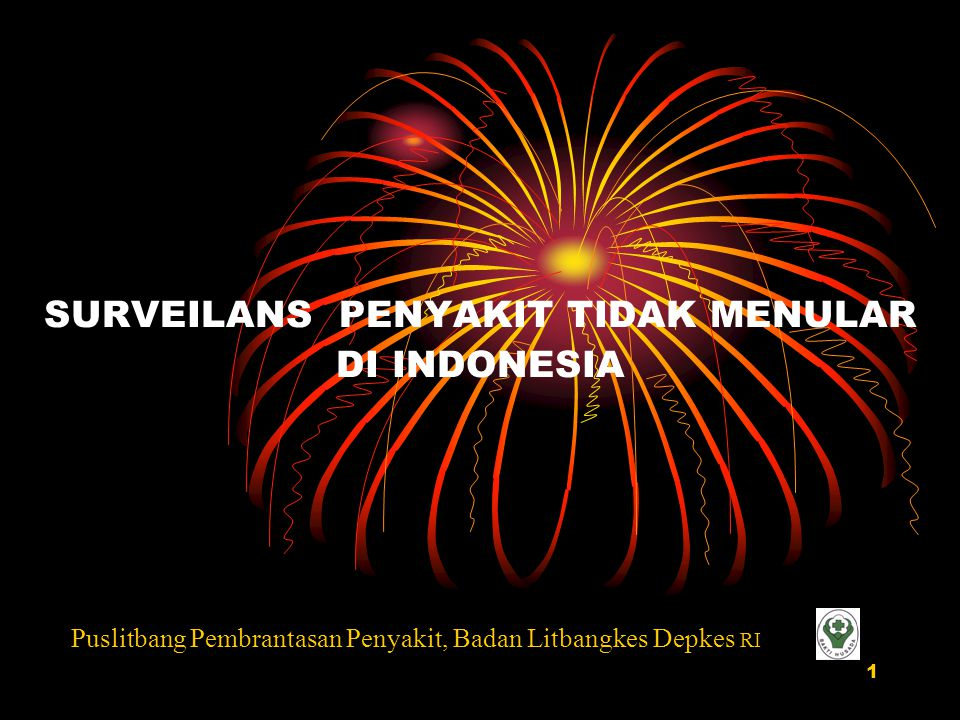 SURVEILANS PENYAKIT TIDAK MENULAR DI INDONESIA