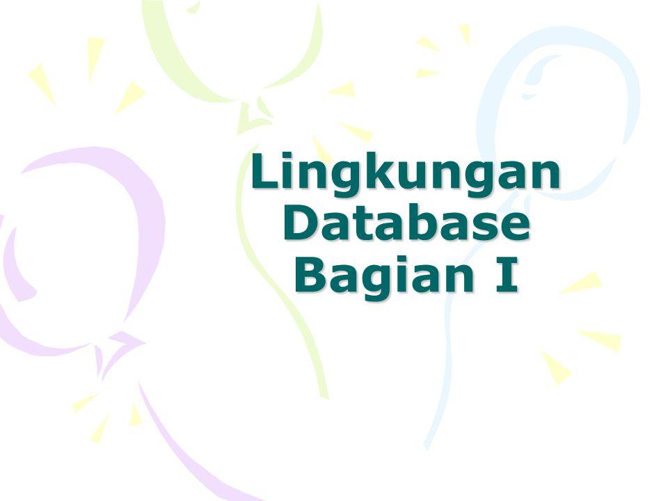 Lingkungan Database Bagian I