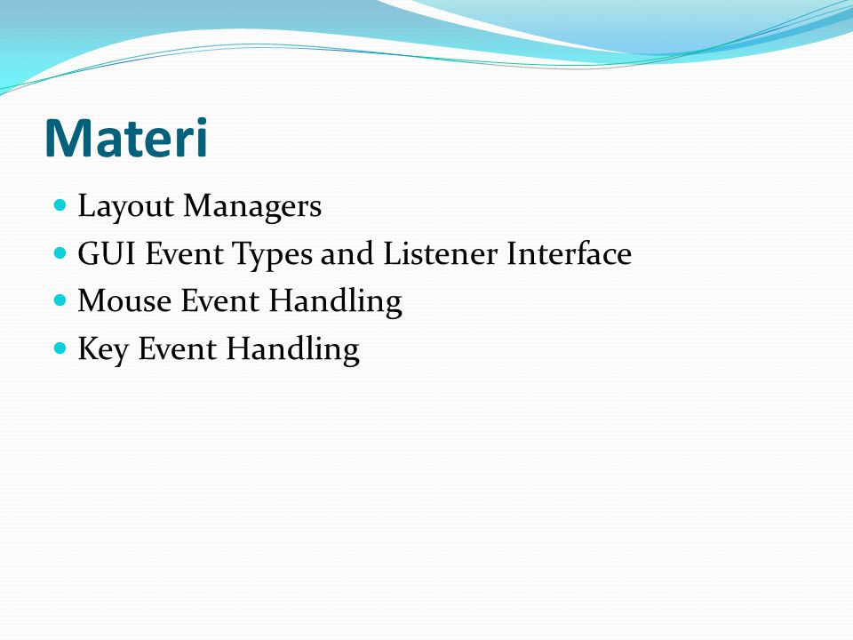 Materi Layout Managers GUI Event Types and Listener Interface