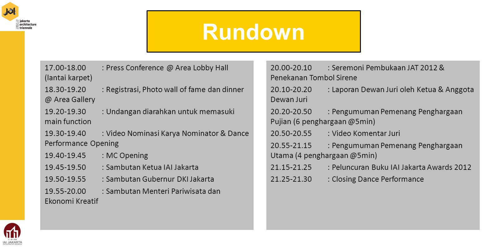 Rundown 17.00-18.00 : Press Conference @ Area Lobby Hall (lantai karpet)