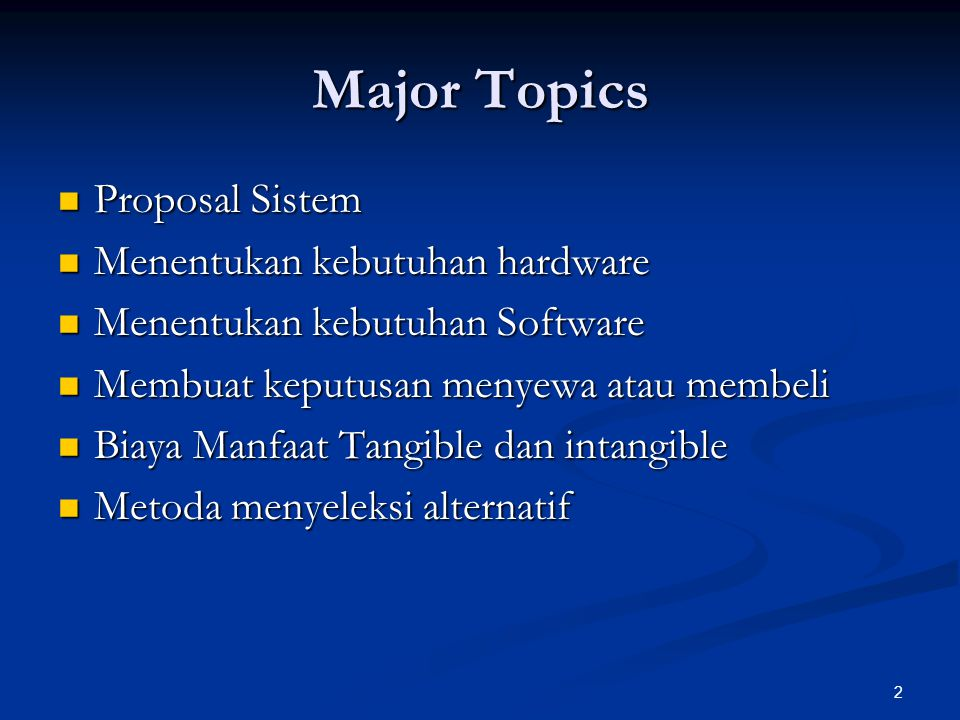 Major Topics Proposal Sistem Menentukan kebutuhan hardware