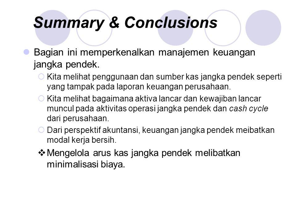 Summary & Conclusions Bagian ini memperkenalkan manajemen keuangan jangka pendek.