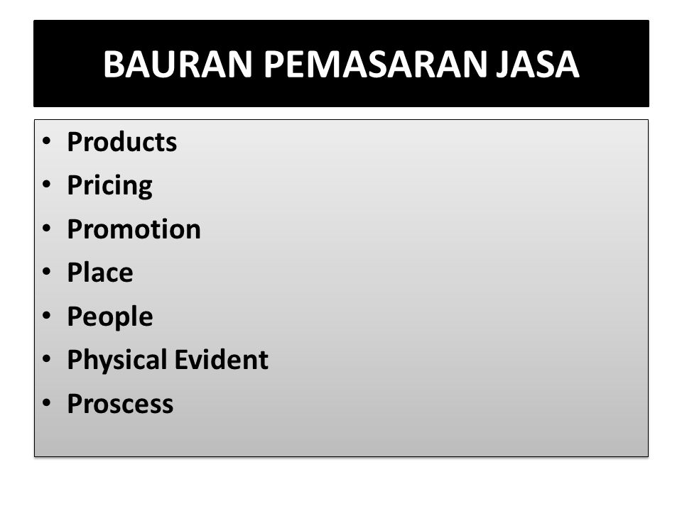 BAURAN PEMASARAN JASA Products Pricing Promotion Place People