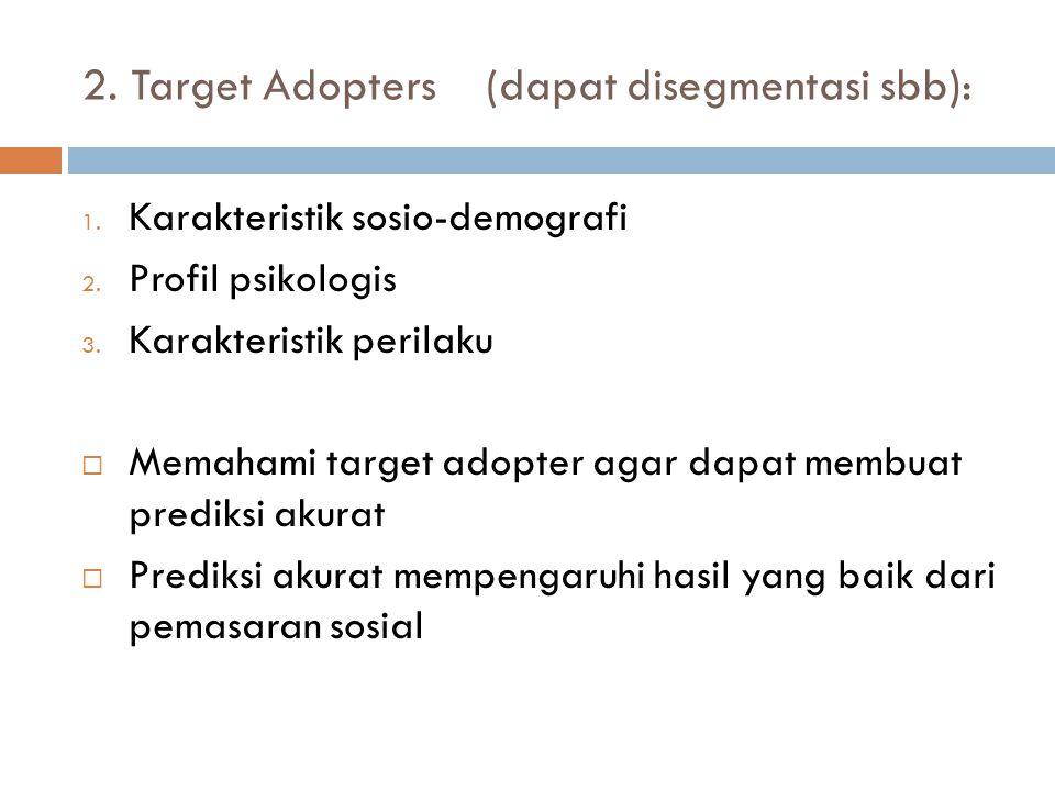 2. Target Adopters (dapat disegmentasi sbb):