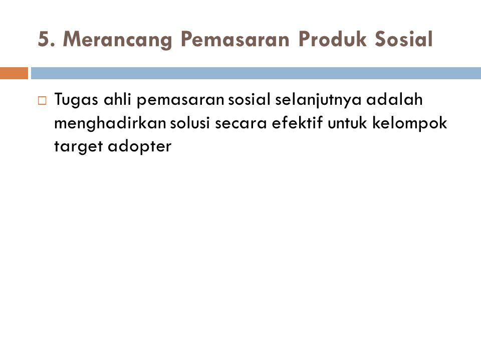 5. Merancang Pemasaran Produk Sosial