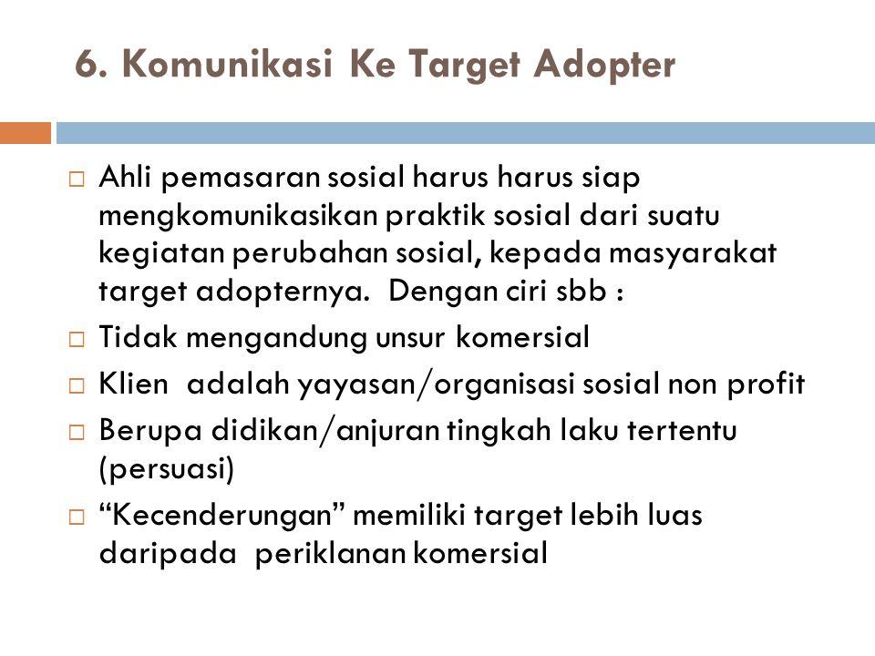 6. Komunikasi Ke Target Adopter