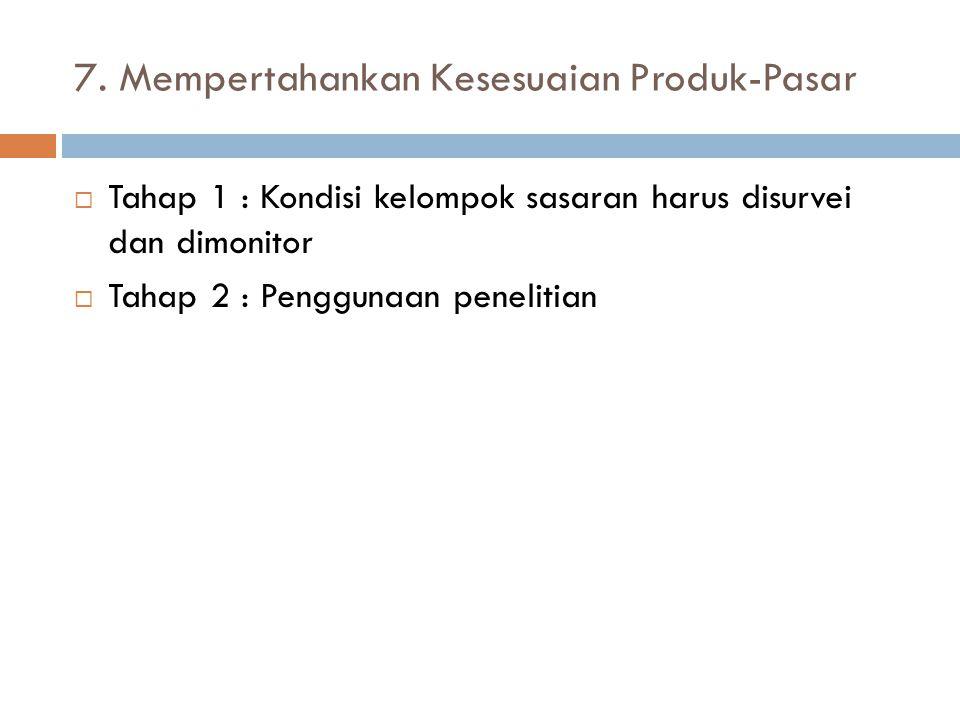 7. Mempertahankan Kesesuaian Produk-Pasar
