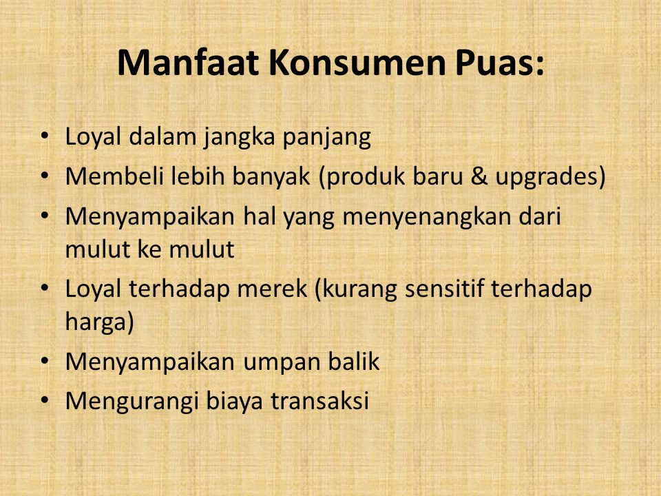 Manfaat Konsumen Puas:
