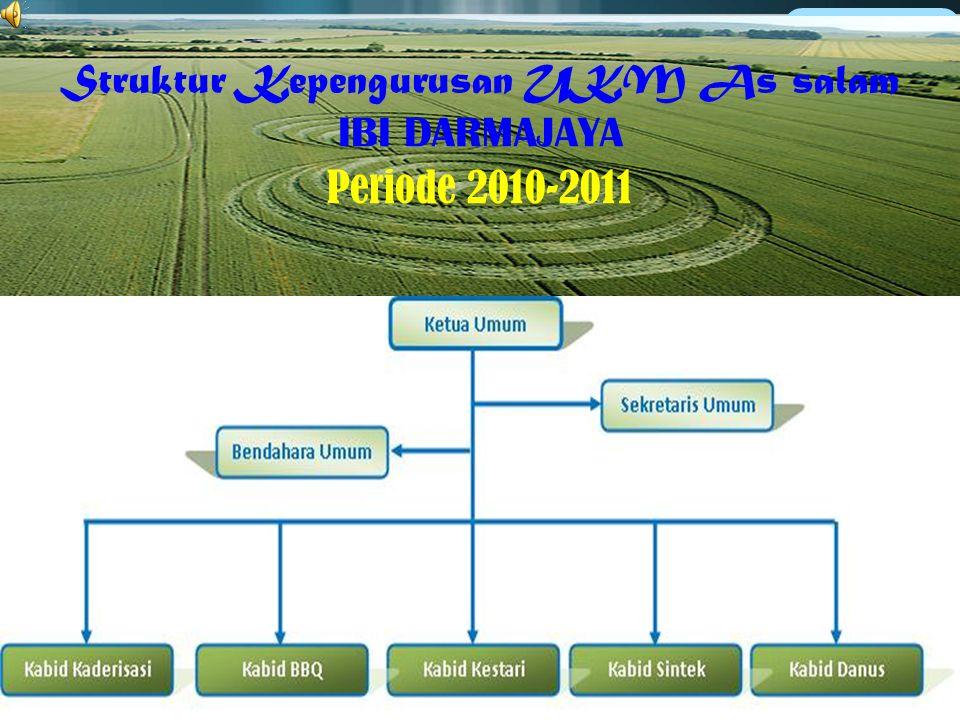 Struktur Kepengurusan UKM As salam IBI DARMAJAYA Periode 2010-2011