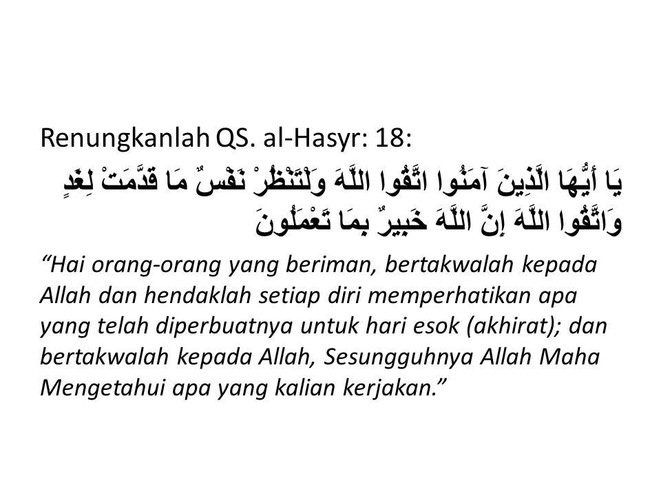 Renungkanlah QS. al-Hasyr: 18: