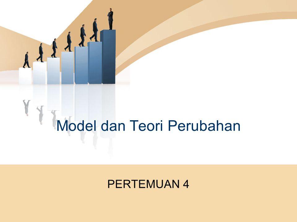 Model dan Teori Perubahan