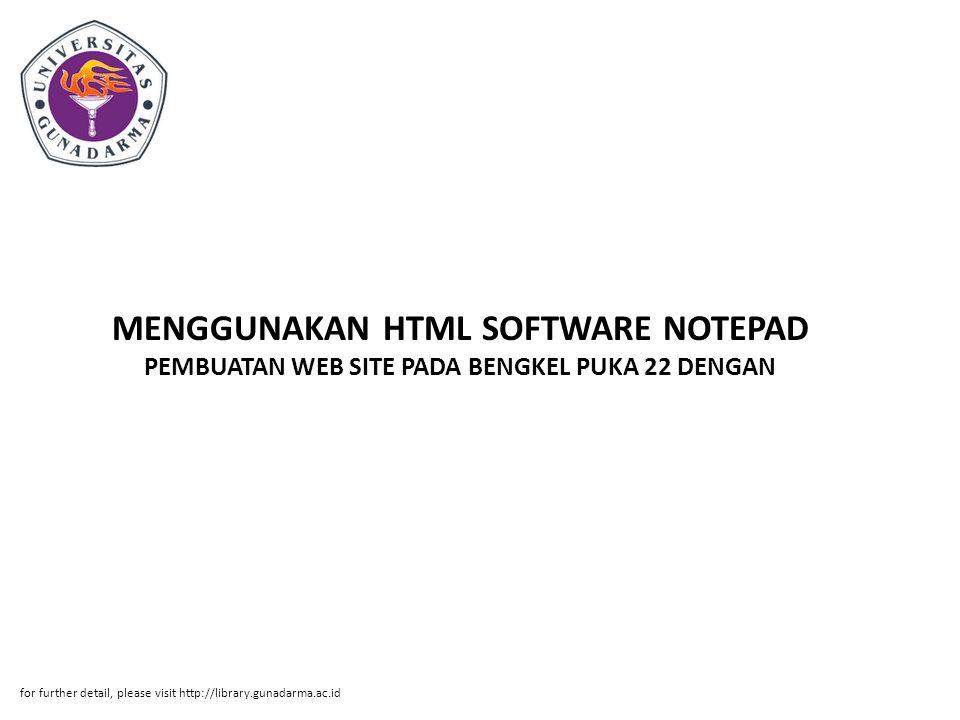 MENGGUNAKAN HTML SOFTWARE NOTEPAD PEMBUATAN WEB SITE PADA BENGKEL PUKA 22 DENGAN