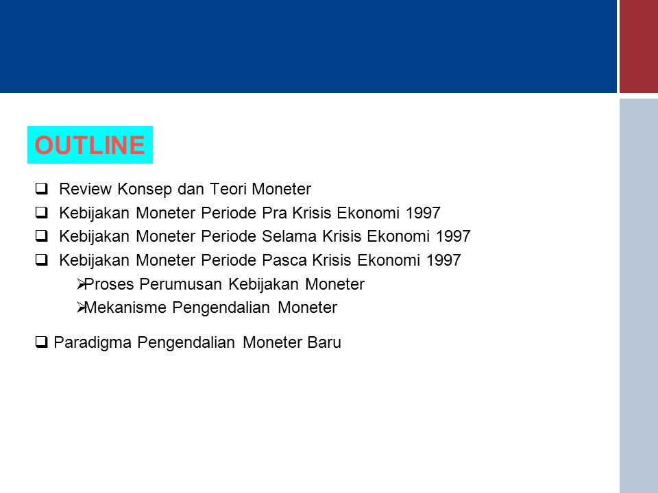 OUTLINE Review Konsep dan Teori Moneter