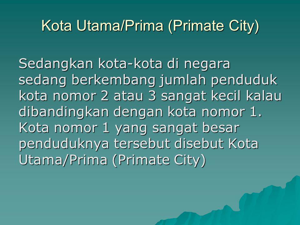 Kota Utama/Prima (Primate City)