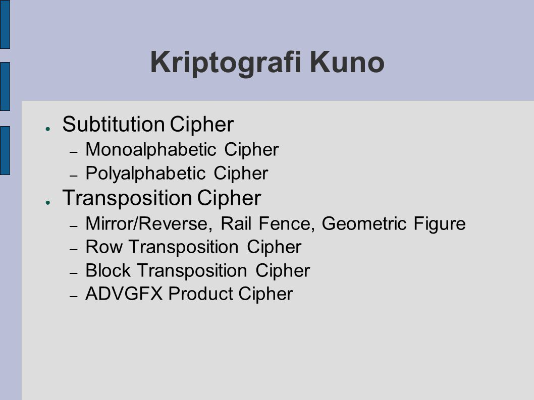 Kriptografi Kuno Subtitution Cipher Transposition Cipher