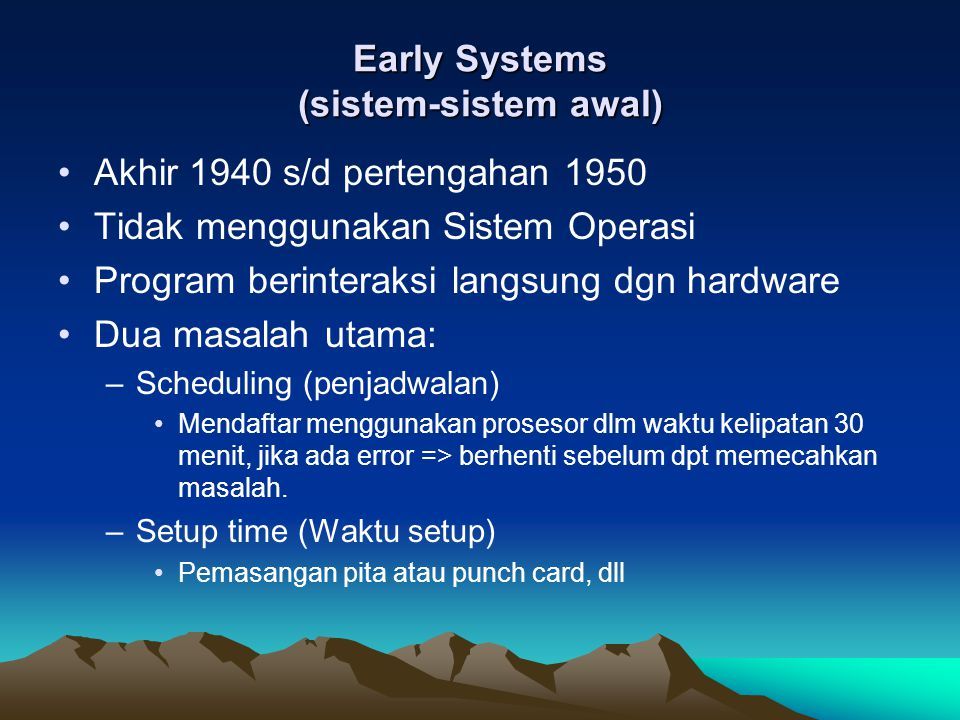 Early Systems (sistem-sistem awal)