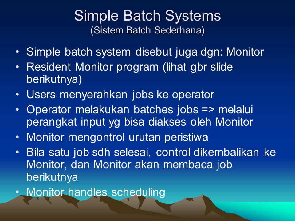 Simple Batch Systems (Sistem Batch Sederhana)
