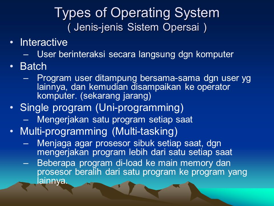 Types of Operating System ( Jenis-jenis Sistem Opersai )