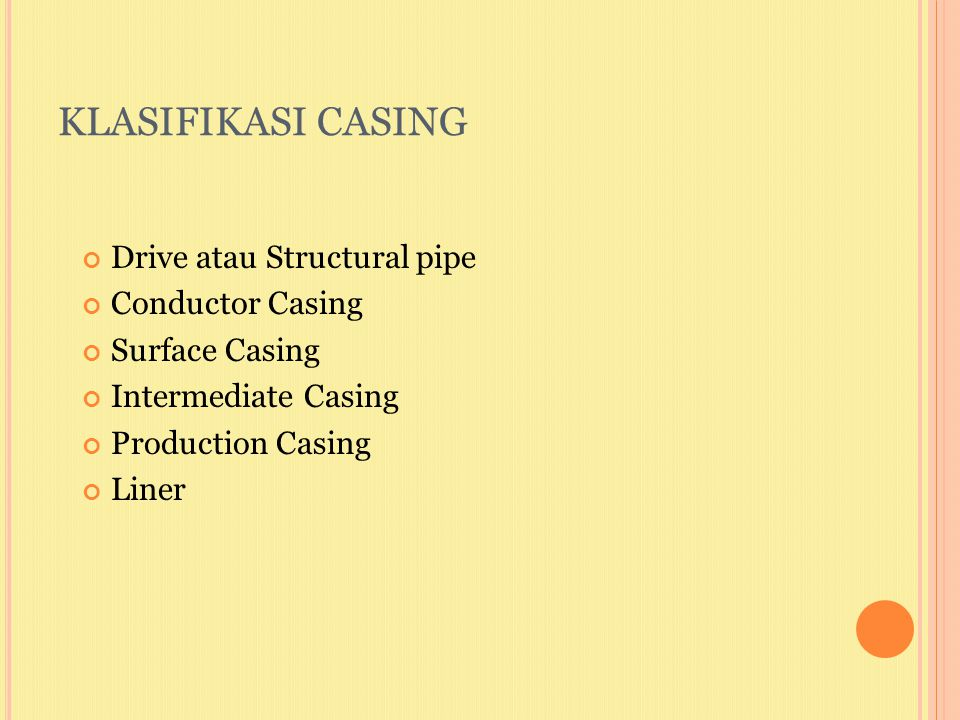 KLASIFIKASI CASING Drive atau Structural pipe Conductor Casing
