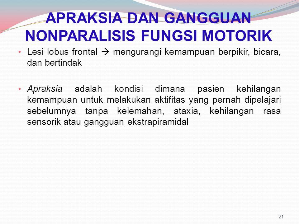 APRAKSIA DAN GANGGUAN NONPARALISIS FUNGSI MOTORIK