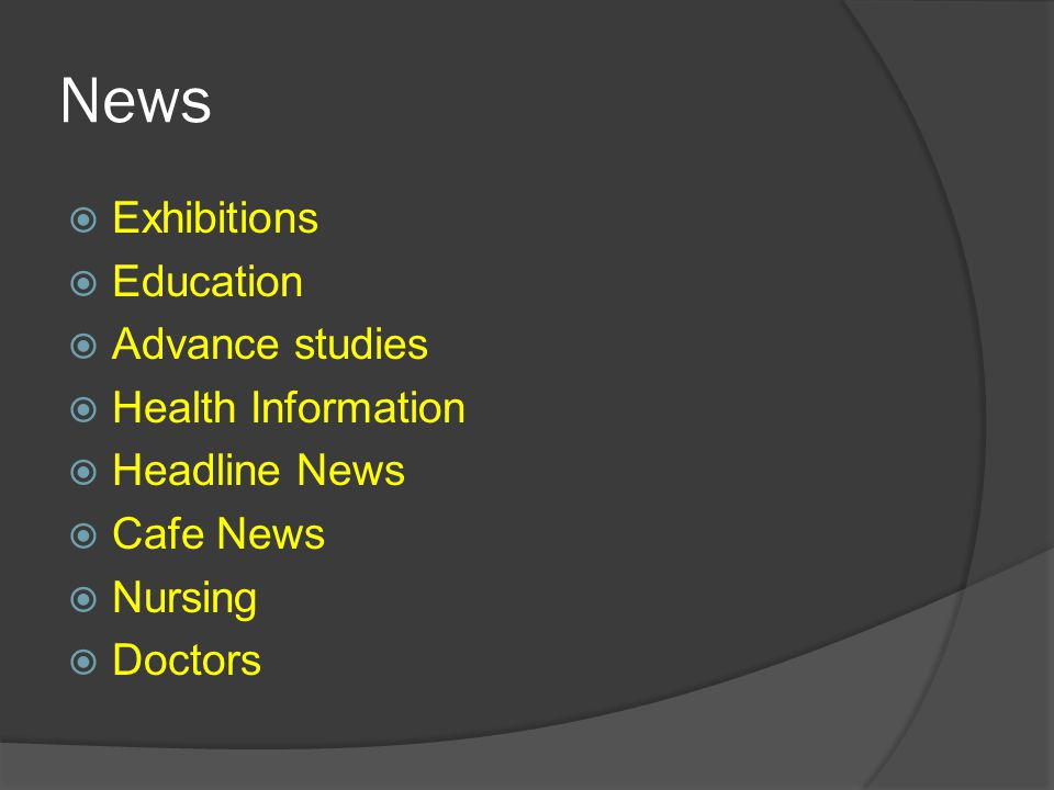News Exhibitions Education Advance studies Health Information