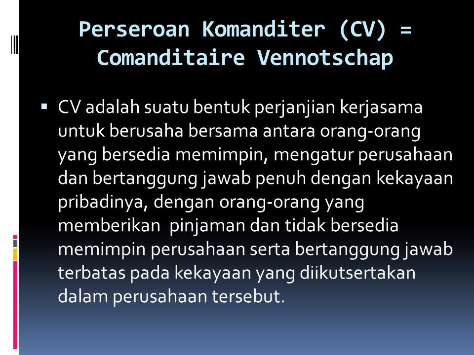 Perseroan Komanditer (CV) = Comanditaire Vennotschap