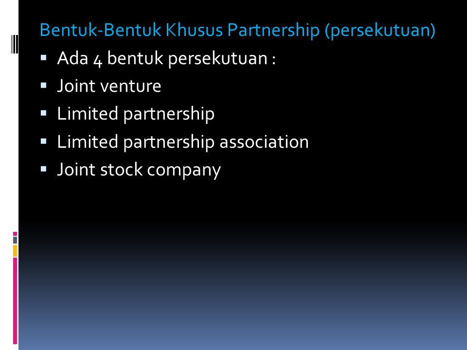 Bentuk-Bentuk Khusus Partnership (persekutuan)