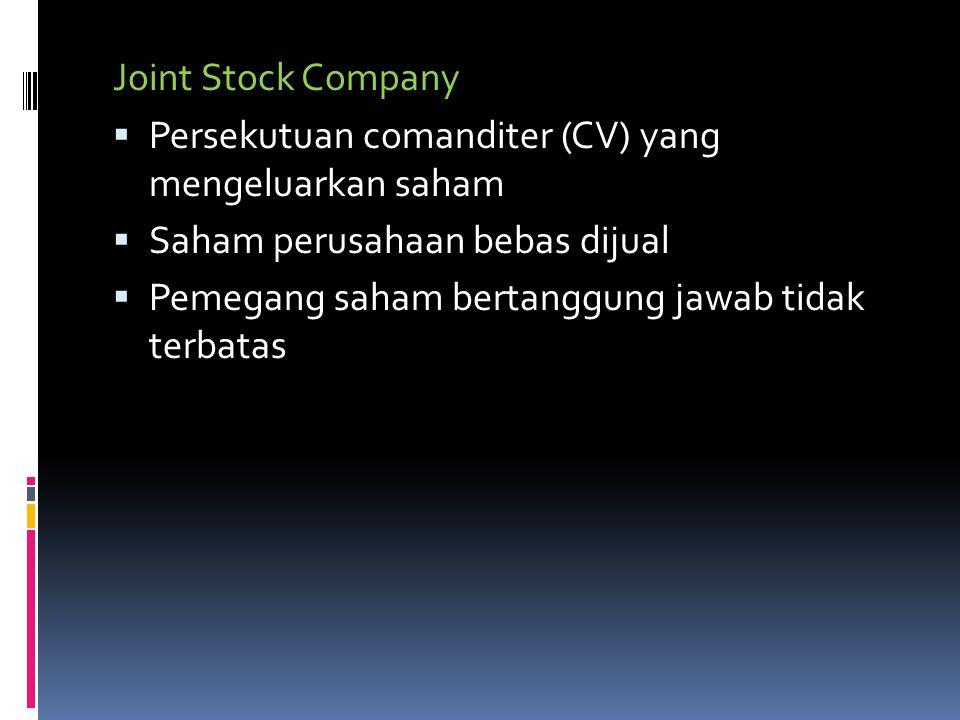 Joint Stock Company Persekutuan comanditer (CV) yang mengeluarkan saham. Saham perusahaan bebas dijual.