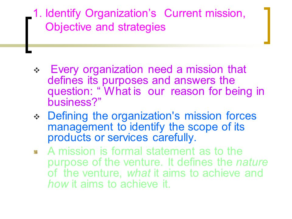 1. Identify Organization's Current mission, Objective and strategies