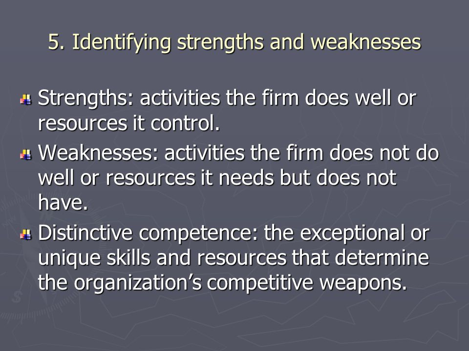 5. Identifying strengths and weaknesses