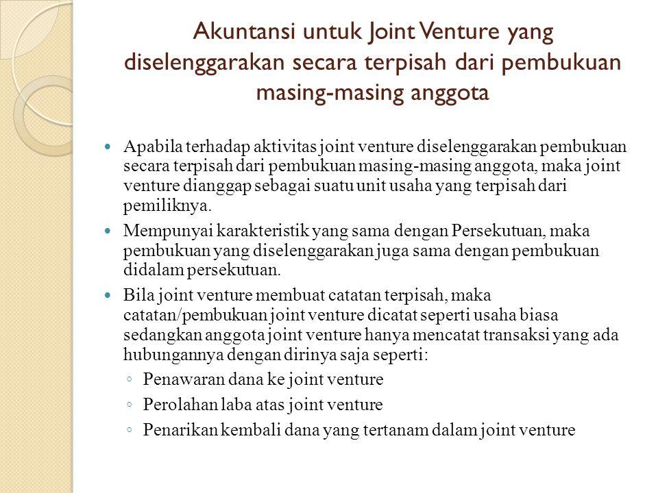 Akuntansi untuk Joint Venture yang diselenggarakan secara terpisah dari pembukuan masing-masing anggota