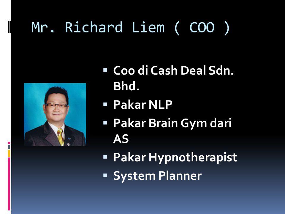 Mr. Richard Liem ( COO ) Coo di Cash Deal Sdn. Bhd. Pakar NLP