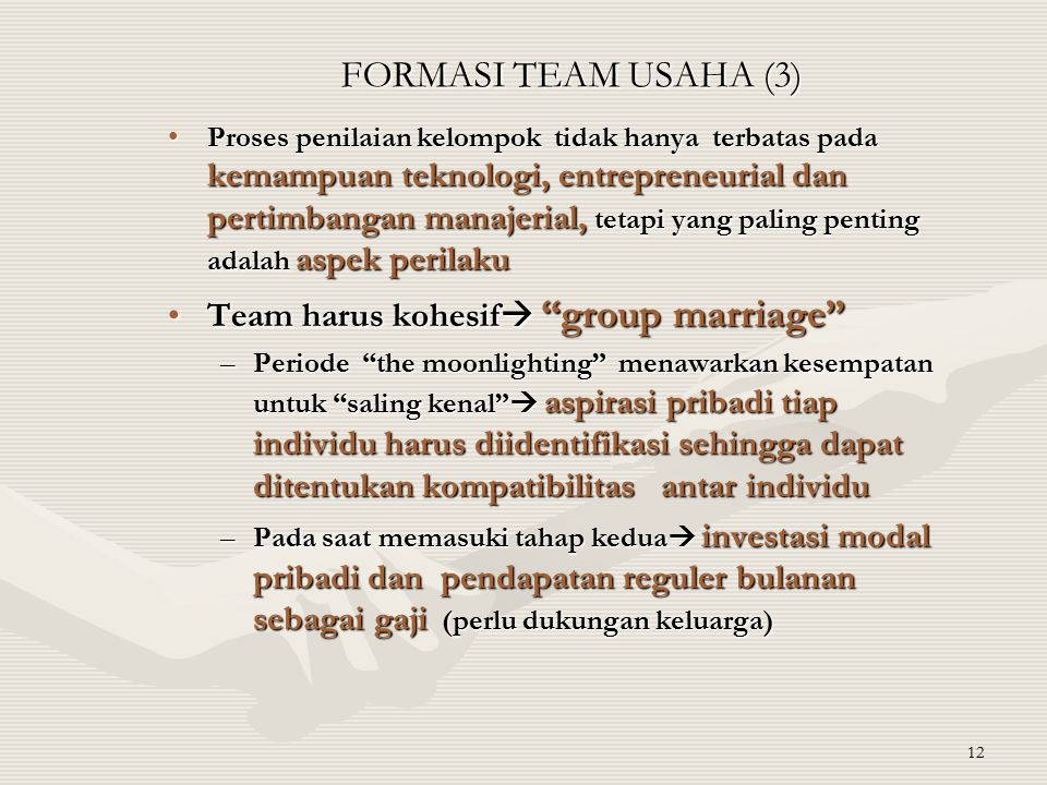 FORMASI TEAM USAHA (3) Team harus kohesif group marriage