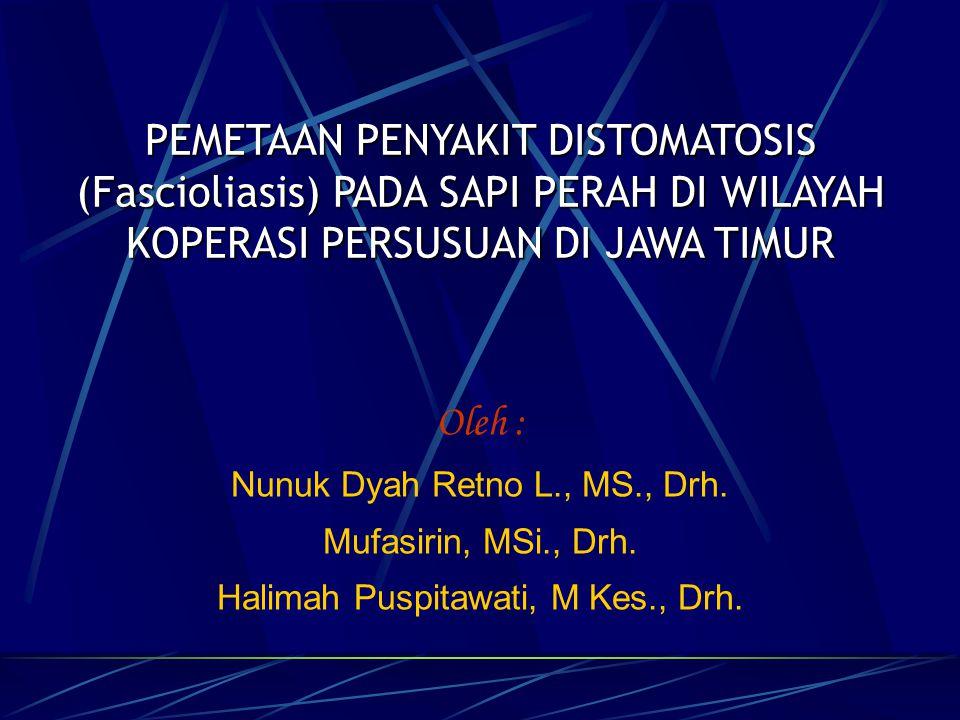 PEMETAAN PENYAKIT DISTOMATOSIS (Fascioliasis) PADA SAPI PERAH DI WILAYAH KOPERASI PERSUSUAN DI JAWA TIMUR