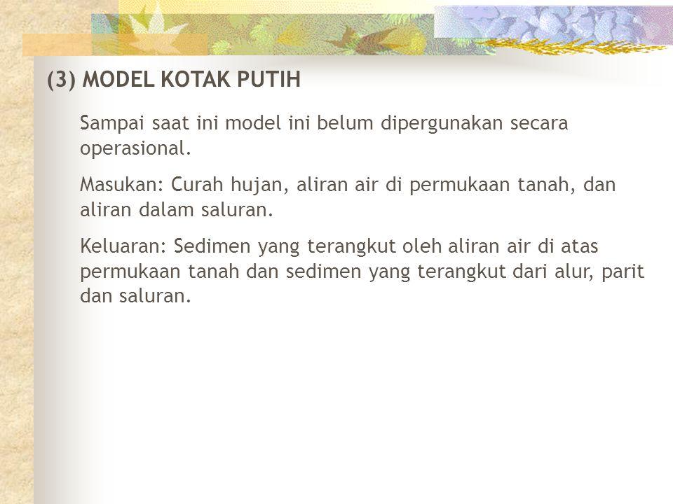(3) MODEL KOTAK PUTIH Sampai saat ini model ini belum dipergunakan secara operasional.