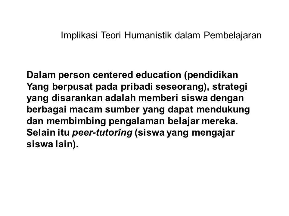 Implikasi Teori Humanistik dalam Pembelajaran