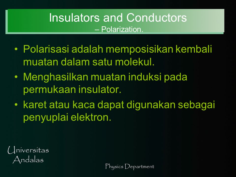 Insulators and Conductors – Polarization.