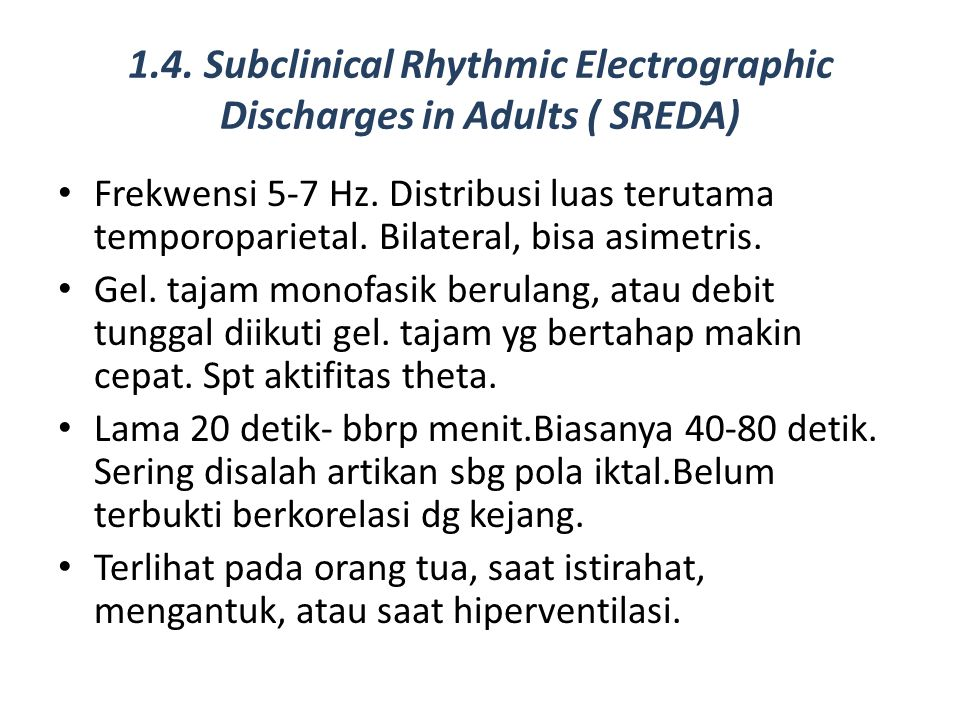 1.4. Subclinical Rhythmic Electrographic Discharges in Adults ( SREDA)