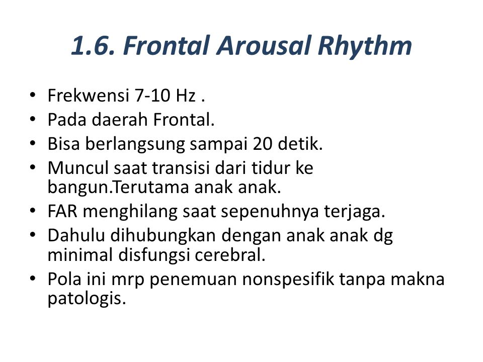 1.6. Frontal Arousal Rhythm