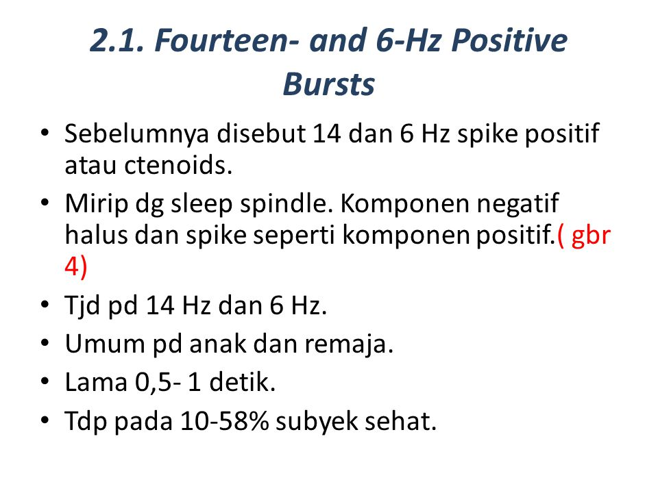 2.1. Fourteen- and 6-Hz Positive Bursts