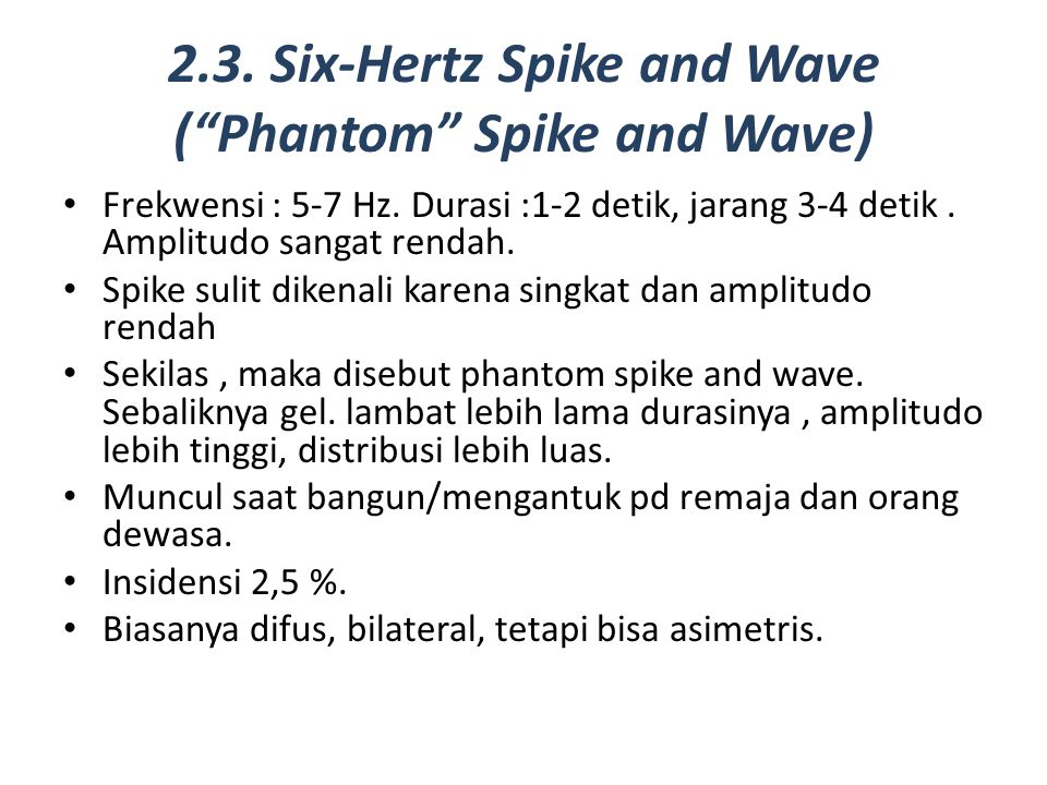 2.3. Six-Hertz Spike and Wave ( Phantom Spike and Wave)