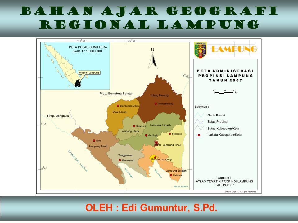 BAHAN AJAR GEOGRAFI REGIONAL LAMPUNG